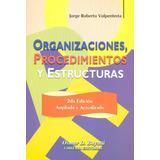 Organizaciones, Procedimientos Y Estructuras Volpentesta