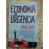 Libro Economía De Urgencia De Jorge Juan