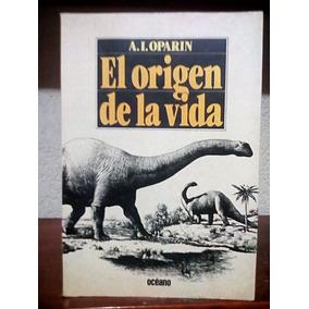 A. I. Oparin. El Origen De La Vida. Océano. 1982. 112 Págs.
