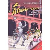 Livro A Turma Dos Tigres Os Robôs Medievais Thomas Brezina