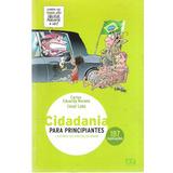 Cidadania Para Principiantes - Carlos Eduardo Novaes