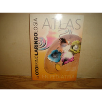 Atlas De Otorrinolaringología En Pediatría