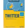 Twitter. La Guía Más Completa De Twitter En Castellano - Ant