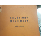 Literatura Uruguaya 1807-1975 Sarah Bollo/ Autores Y Obras