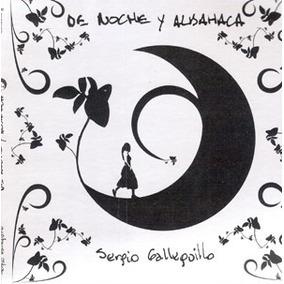 Sergio Galleguillo: De Noche Y Albahaca - Cd