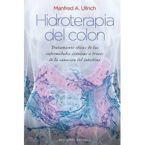 Hidroterapia Del Colon; Manfred A Ullrich