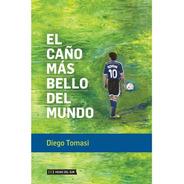 El Caño Mas Bello Del Mundo - Diego Tomasi