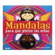 Mandalas Para Que Pinten Las Niñas - Ediciones Lea