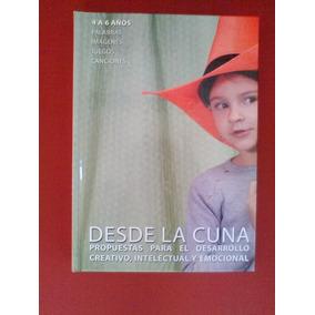 Desde La Cuna(propuestas Para El Desarrollo Gral Del Niño)