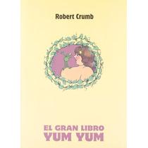 El Gran Libro Yum Yum; Crumb Robert Envío Gratis