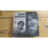 Edson Wander - Quero Ter Vc Ao Meu Lado- 1974 Compacto Vinil