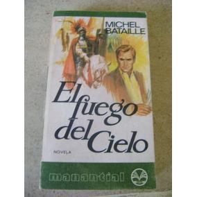 El Fuego Del Cielo. Michel Bataille. $189 Dhl