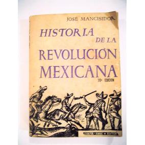 Historia De La Revolucion Mexicana Jose Mancisidor