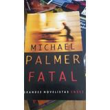 Libro Nuevo De Novela Fatal De Michael Palmer