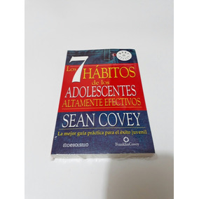 Libro: Los 7 Hábitos De Los Adolecentes Altamente Efectivos.