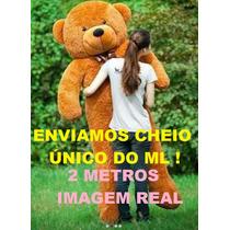 Urso Gigante De Pelucia Teddy Bear - 2 Metros Cheio
