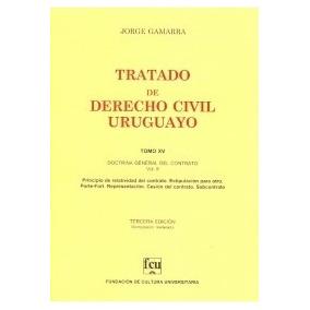 Tratado De Derecho Civil Uruguayo. Tomo Xv - Jorge Gamarra