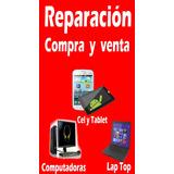 Reparación De Celulares, Tabletas Y Computadoras