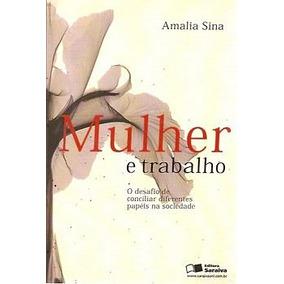 Mulher E Trabalho: O Desafio De Concilia - Sina, Amalia