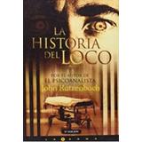 La Historia Del Loco. Envió Gratis - Dhl