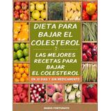 Dieta Para Bajar El Colesterol: Las Mejores Recetas Digital