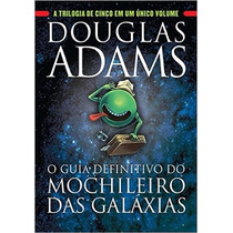 O Guia Definitivo Do Mochileiro Das Galáxias Douglas Adams