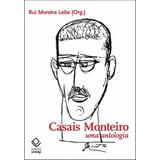 Livro Casais Monteiro Uma Antologia Rui Moreira Leite(org.)
