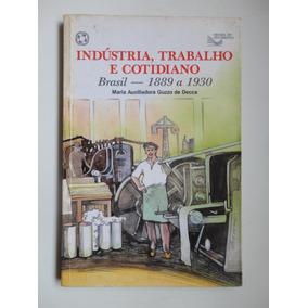 Indústria Trabalho E Cotidiano Maria Auxiliadora Guzzo De De