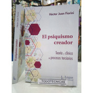 El Psiquismo Creador Teoría Y Clinica  - Héctor  Fiorini -LG