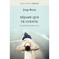 Libro: Dejame Que Te Cuente - Bucay Jorge - Pdf