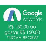 Bônus De R$ 150,00 Para Google Adwords - Nova Regra