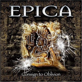 Cd Epica - Consign To Oblivion