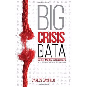 Big Crisis Data: Social Media In Disasters And Time-critical