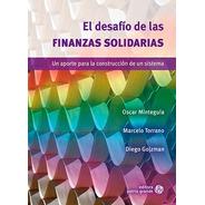 El Desafío De Las Finanzas Solidarias