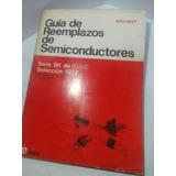 Guía De Reemplazos De Semiconductores. Serie Sk De Rca.