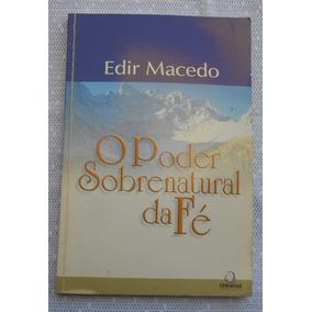 Livro Frete Grátis O Poder Sobrenatural Da Fé Bispo Macedo