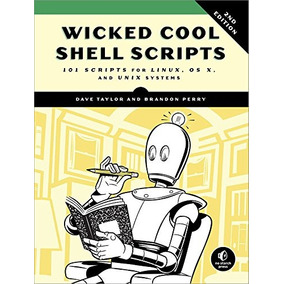 Libro Wicked Cool Shell Scripts: 101 Scripts For Linux, Os X