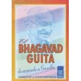 El Bhagavad-guita De Acuerdo A Gandhi - Mahatma Gandhi