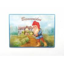 Cartel Bienvenidos Gnomo Duende Enano Casa Bosque Magico