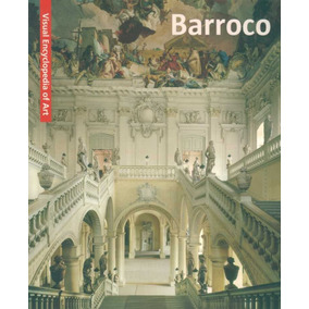 Barroco Visual Encyclopedia Of Art - Scala