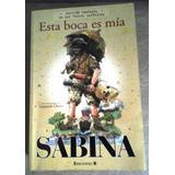 Libro Esta Boca Es Mia De Joaquín Sabina (572 Páginas)