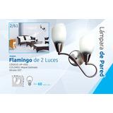 Lampara Aplique De Pared Moderna Flamingo 2/luces