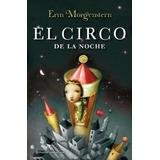 El Circo De La Noche Erin Morgenstern