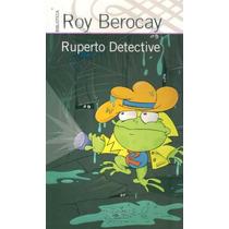 Ruperto Detective. Roy Berocay.