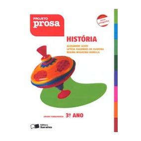 Livro História Projeto Prosa 3º Ano Ed: Saraiva