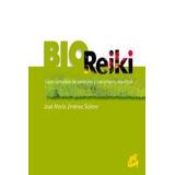 Bio Reiki (cuerpo / Mente); José María Jiménez Solana