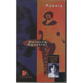 Poesía. Delmira Agustini. Ed, Del Pizarrón. ¡oferta!