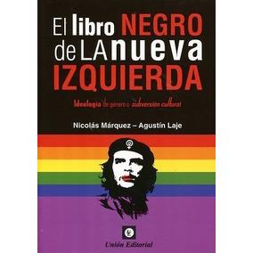 Libro El Libro Negro De La Nueva Izquierda De Nicolas Marque