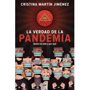 La Verdad De La Pandemia / Cristina Martín Jiménez