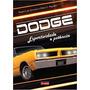 Livro Dodge - Esportividade E Potência